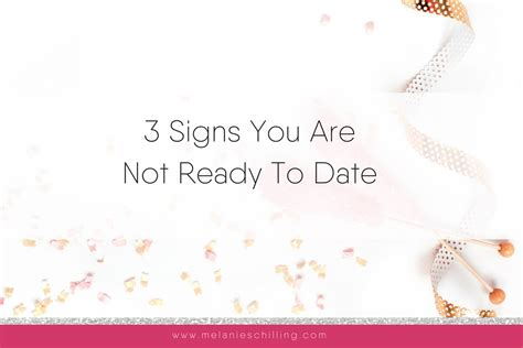 Signs Youre Not Ready To Date Again by 3 Signs You Re Not Ready To Date Melanie Schilling