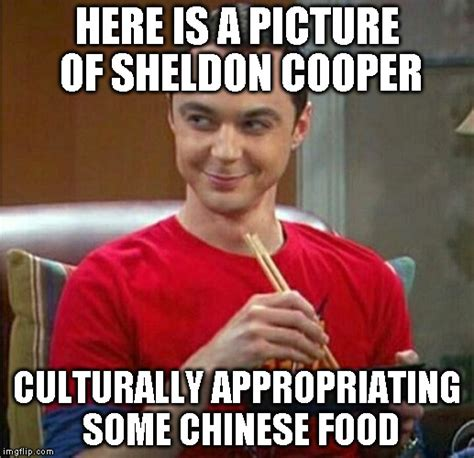 Chinese Food Meme - sheldon chinese food imgflip