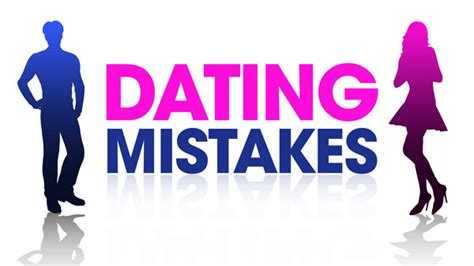 10 Dating You Just To Avoid dating tips learn 10 dating mistakes you should