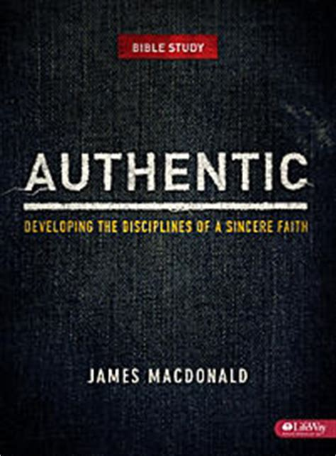 authentic developing the disciplines of a sincere faith