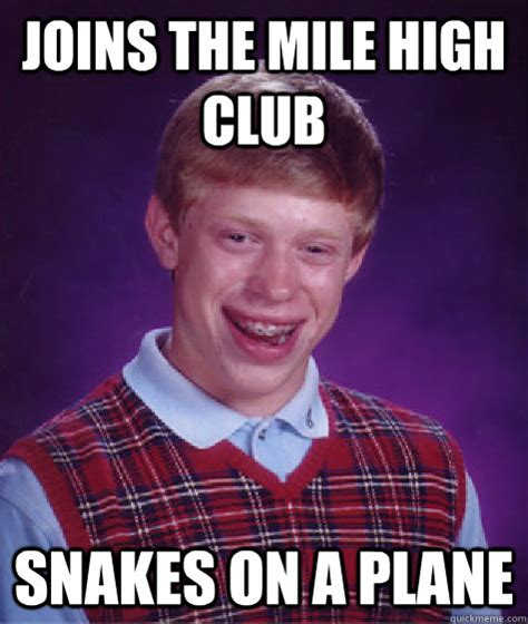 Snakes On A Plane Meme - joins the mile high club snakes on a plane bad luck