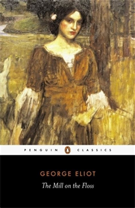 The Mill On The Floss George Eliot the mill on the floss by george eliot reviews