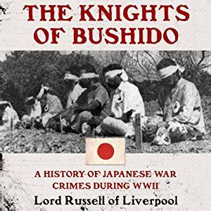 war crimes world of amazon com the knights of bushido a history of japanese war crimes during world war ii