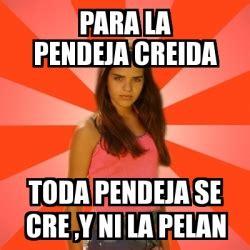 Me La Pelan Meme - meme jealous girl para la pendeja creida toda pendeja se