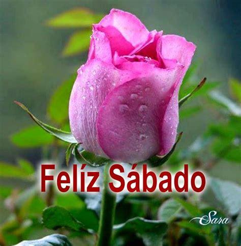 wallpaper mensajes de feliz sbado y feliz domingo con flores de 86 best images about sabado y fin de semana on