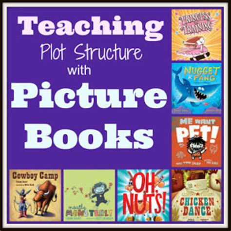 picture books to teach story elements teaching with a mountain view teaching story elements a