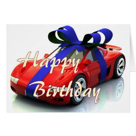 Car Birthday Cards For New Car Happy Birthday Card Zazzle