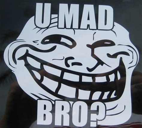 U Mad Meme Face - u mad bro troll face meme die cut vinyl sticker decal