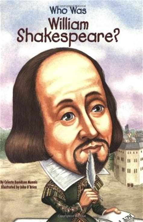biography book about william shakespeare who was william shakespeare by celeste davidson mannis