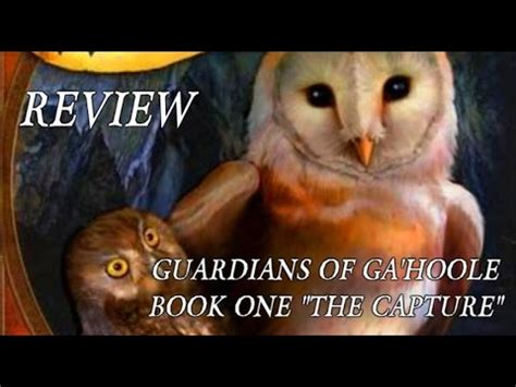 book reviews and more the capture guardians of ga hoole book 1 kathryn lasky guardians of ga hoole book one the capture a pop arena review youtube