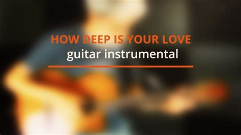 mohabbatein love themes guitar instrumental how deep is your love guitar cover peter white youtube