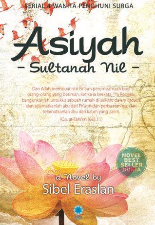 Asiyah Sang Mawar Gurun Firaun By Sibel Eraslan asiyah sang mawar gurun firaun by sibel eraslan