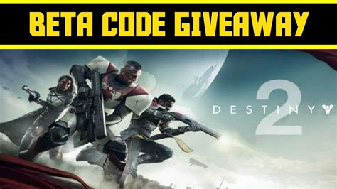 Destiny 2 Beta Code Giveaway - destiny 2 beta code giveaway and upcoming gorgon glitch youtube