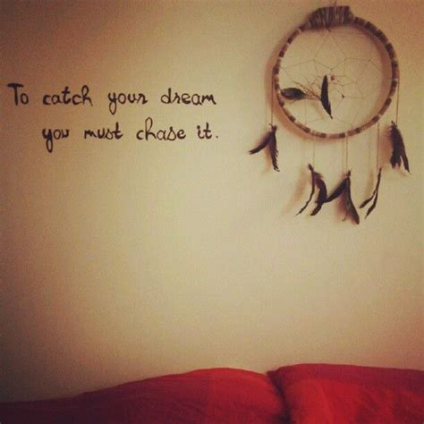 dream catcher tattoo and quote to catch your dream you must chase it spr 252 che zitate