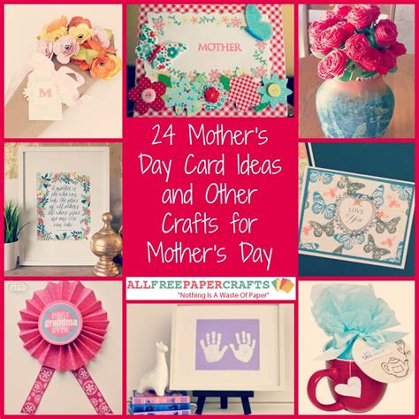 ideas for mother s day 24 mother s day card ideas and other crafts for mother s