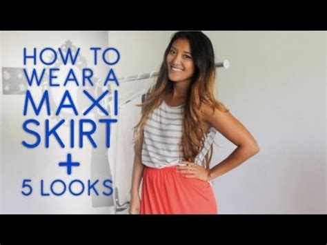how to wear a maxi skirt 5 looks