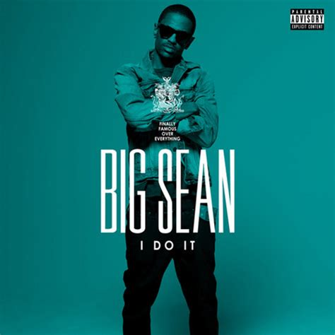 big sean album check out big sean i do it consequence of sound