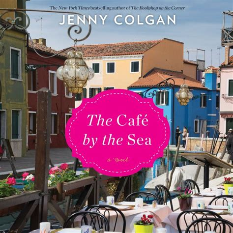 the cafe by the sea a novel the cafe by the sea colgan digital audiobook
