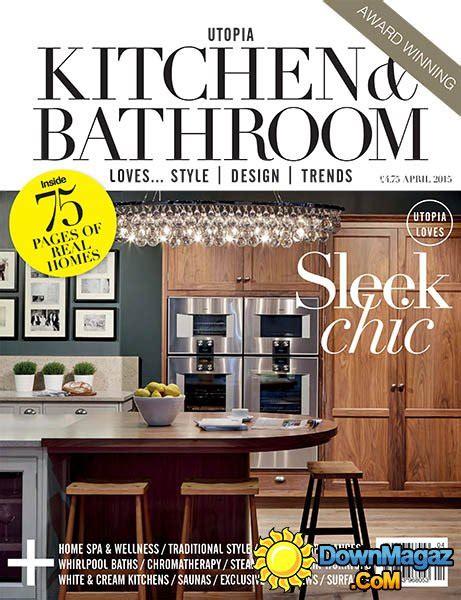 designer kitchen and bathroom magazine utopia kitchen bathroom april 2015 187 download pdf