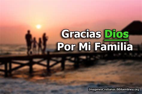 imagenes de gracias dios x mi familia im 225 genes cristianas de gracias dios por mi familia
