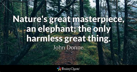 the only harmless great thing books nature s great masterpiece an elephant the only harmless