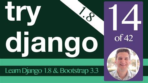 django tutorial series try django 1 8 tutorial 14 of 42 form in a view