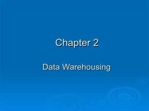 chapter ppt chapter 2 data warehousing ppt