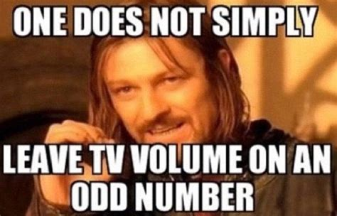 One Cannot Simply Meme - one does not simply leave the tv volume on odd number