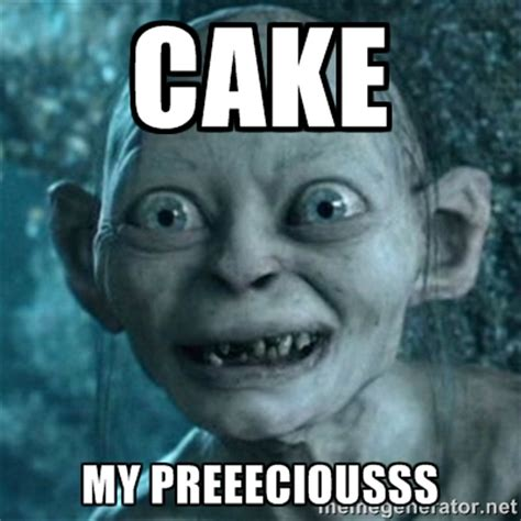 My Meme - cake my precious meme photo picsmine