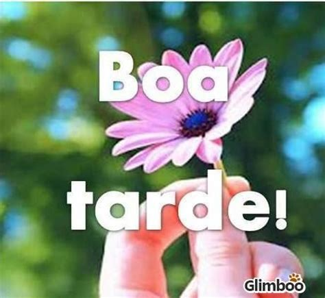 10 best images about boa tarde on pinterest amigos