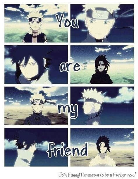 Naruto You Are My Friend | you are my friend naruto and sasuke naruto the anime