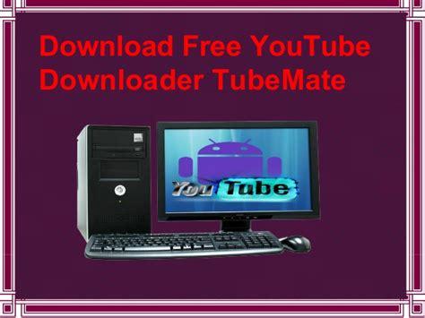 youtube mate downloader free download free you tube downloader tubemate