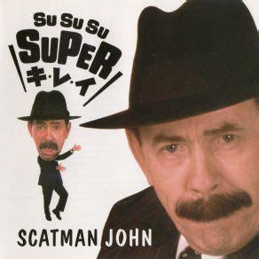 scatman mp3 su su su super kirei scatman john mp3 buy full tracklist