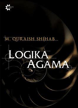 Logika Agama Quraish Shihab logika agama muhammad quraish shihab official website
