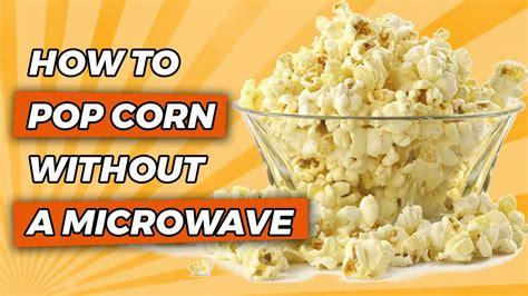 pop corn   microwave youtube