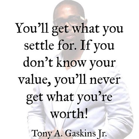 Tony A Gaskins Quotes tony gaskins relationships quotes quotesgram