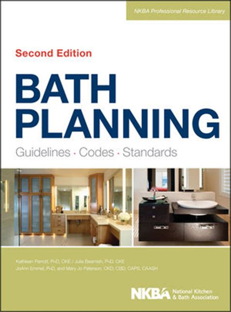 nkba kitchen and bathroom planning guidelines with access standards wiley bath planning guidelines codes standards 2nd