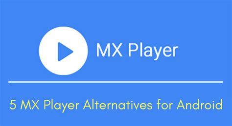 5 mx player alternatives for android