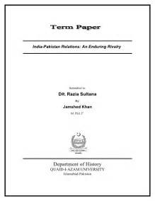 Term Paper Writing Format Term Paper India Pakistan Relations An Enduring Rivalry