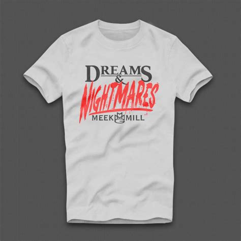 T Shirt Nightmares dreams and nightmares meek mill t shirt wehustle menswear womenswear hats mixtapes more