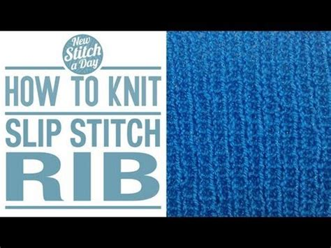 how to do a slip stitch in knitting how to knit the slip stitch rib style
