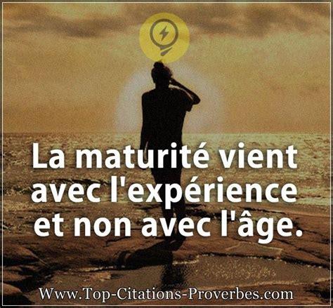 L Experience by Citation Courte La Maturit 233 Vient Avec L Exp 233 Rience Et