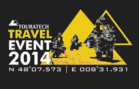 Motorradtouren Kostenlos Planen by Touratech Travel Event Motorrad Tests Und Touren Planen
