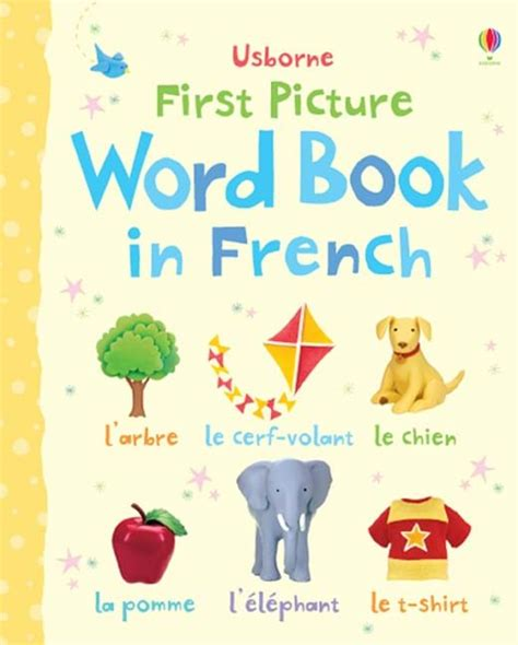 childrens french book my first picture word book in french at usborne children s books