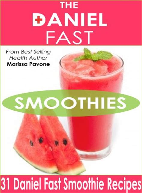Daniel Diet Detox Recipes by The Daniel Fast Smoothies Easy And Delicious