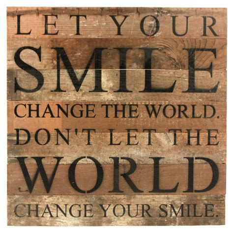 wood wall quotes let your smile change the world reclaimed repurposed wood wall decor 14 in