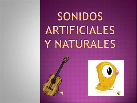 imagenes naturales y artificiales sonidos artificiales y naturales