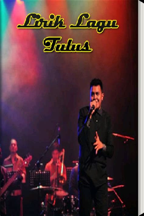 download lagu tulus lirik lagu tulus free android app android freeware