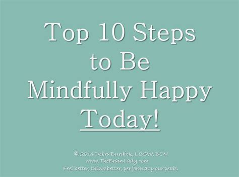 Ten Steps To Happiness by Top 10 Steps To Be Mindfully Happy Today Deb Burdick