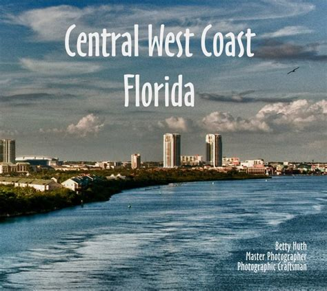 Florida Atlantic Mba Cost by Central West Coast Florida By Betty Huth Travel Blurb Books